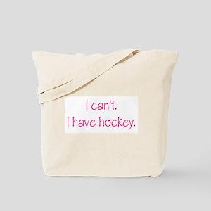 I Have Hockey (Pink) Tote Bag