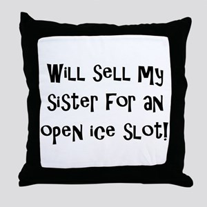 Will Sell My Sister Throw Pillow