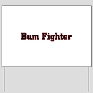 bum fighter Yard Sign