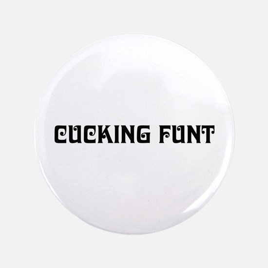 "cucking funt 3.5"" Button (100 pack)"