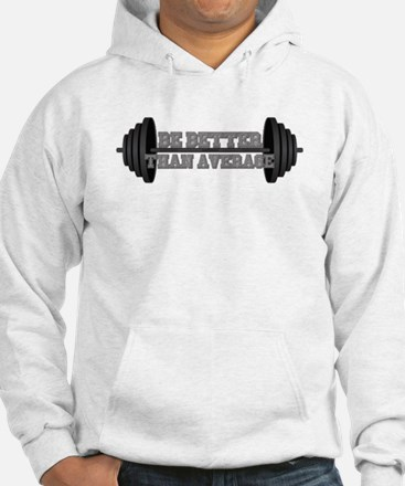 Be Better Than Average Sweatshirt
