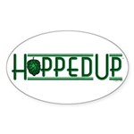 Hopped Up for Beer Oval Sticker (10 pk)