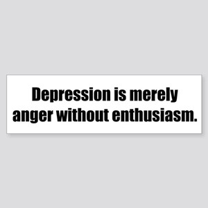 Depression is merely anger without enthusiasm.