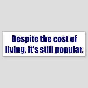 Despite the cost of living, it's still popular.