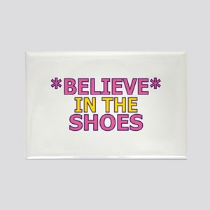 Believe in the Shoes Rectangle Magnet