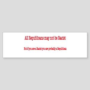 Republican Racist Bumper Sticker