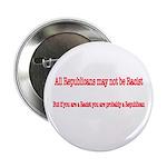 "Republican Racist 2.25"" Button"