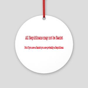 Republican Racist Ornament (Round)