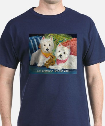 WESTIE LET A WESTIE RESCUE YOU! T-Shirt