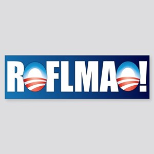 Obama ROFLMAO Bumper Sticker