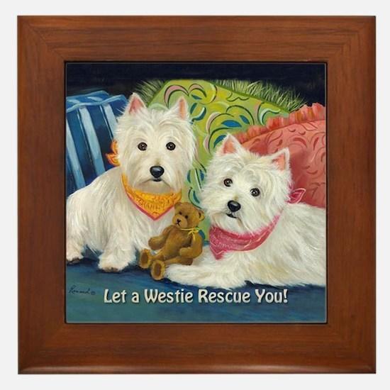 WESTIE LET A WESTIE RESCUE YOU! Framed Tile
