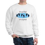 Proud Dad of triplets Sweatshirt