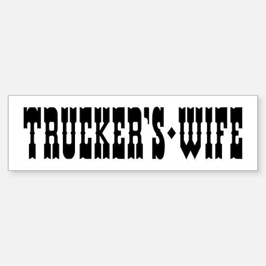 Trucker's Wife Bumper Bumper Bumper Sticker