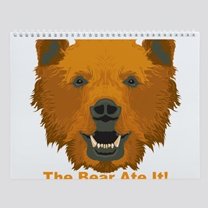 The Bear Ate It! Wall Calendar