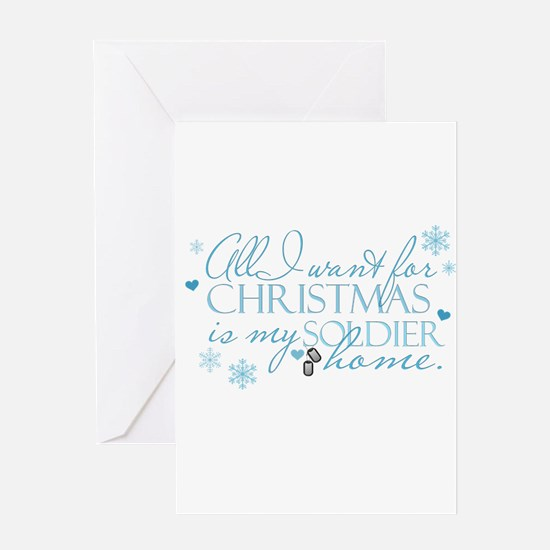 All I want ... Soldier Greeting Card