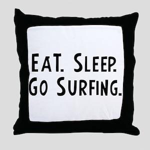 Eat, Sleep, Go Surfing Throw Pillow