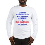 Rep. Jim Himes Long Sleeve T-Shirt