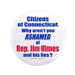 """Rep. Jim Himes 3.5"""" Button (100 pack)"""