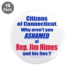 """Rep. Jim Himes 3.5"""" Button (10 pack)"""