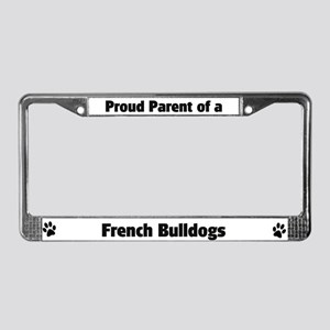 Proud: French Bulldogs  License Plate Frame