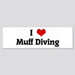 I Love Muff Diving Bumper Sticker