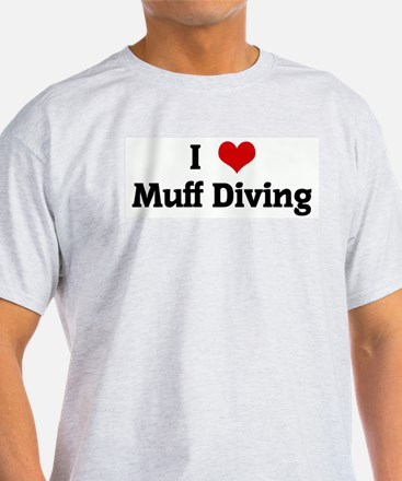 I Love Muff Diving T-Shirt