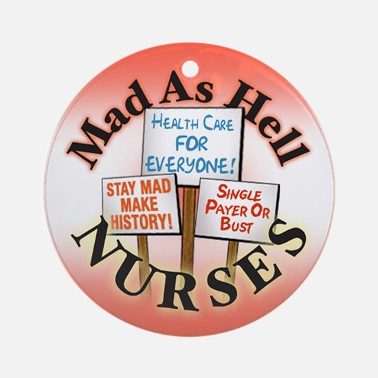Nurses, Mad as Hell Ornament (Round)