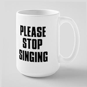 Please Stop Singing. Large Mug