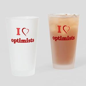 I Love Optimists Drinking Glass