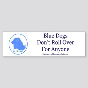 Blue Dogs Don't Roll Over Bumper Sticker