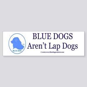Blue Dogs Aren't Lap Dogs Bumper Sticker