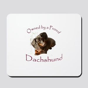 Owned by a Proud Dachshund Mousepad