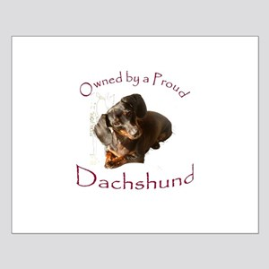 Owned by a Proud Dachshund Small Poster