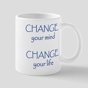 CHANGE your mind CHANGE your life Mug