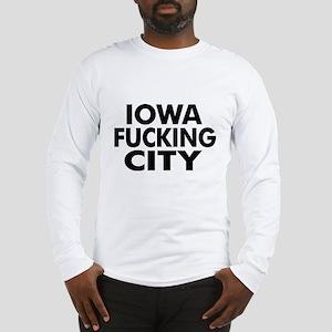 Iowa Fucking City Long Sleeve T-Shirt