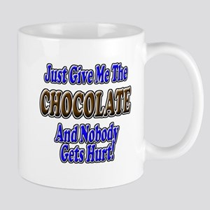 Just Give Me the Chocolate Mug