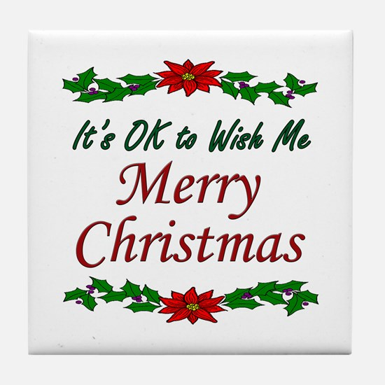 """Merry Christmas OK!"" Tile Coaster"
