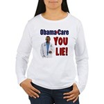 ObamaCare: YOU LIE Women's Long Sleeve T-Shirt