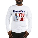 ObamaCare: YOU LIE Long Sleeve T-Shirt