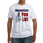 ObamaCare: YOU LIE Fitted T-Shirt