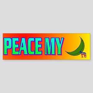 PEACE MY ASS! Sticker (Bumper)