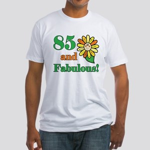 Fabulous 85th Birthday Fitted T-Shirt