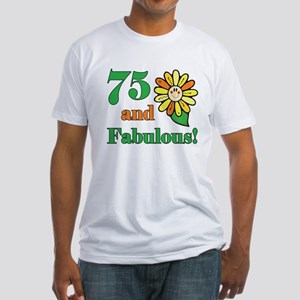 Fabulous 75th Birthday Fitted T-Shirt