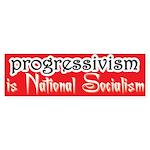 Progressivism is National Socialism (Bumper)