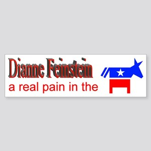 Dianne Feinstein a real pain Bumper Sticker