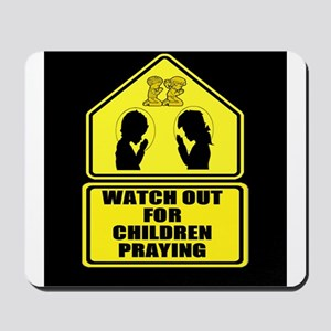 Watch for Children Praying Mousepad