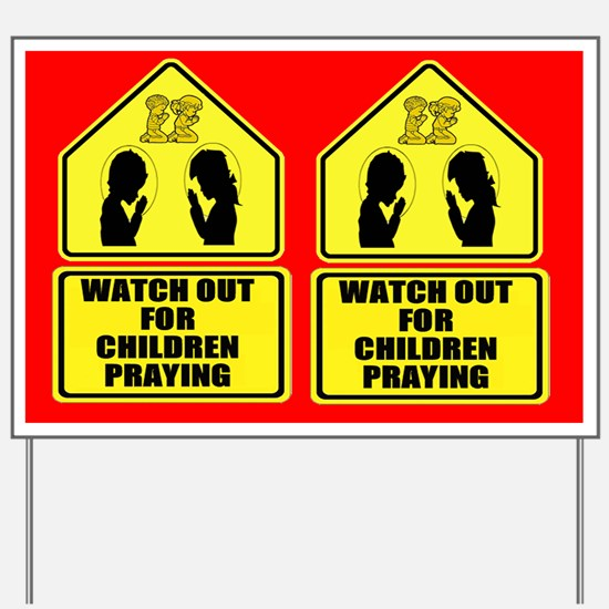 Watch for Children Praying Yard Sign