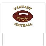 Fantasy Football Champion 2009 Yard Sign