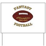 2010 Fantasy Football Champion Yard Sign