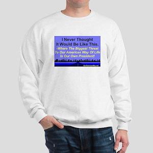"""""""Our Biggest Threat"""" Sweatshirt"""